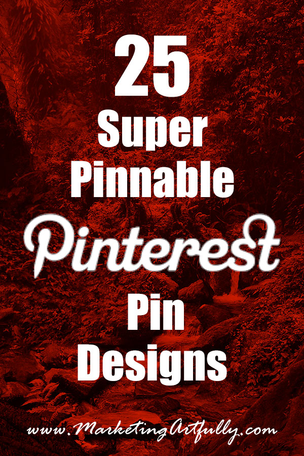 25 Super Pinnable Pinterest Pin Designs... I have a plan in the coming months to really work on increasing my traffic from Pinterest so I wanted to get a feeling for whatsuper pinnable Pinterest pin designs looked like. With that in mind I picked 25 Pinterest pins to use as examples!