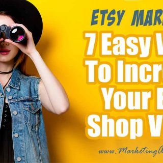 7 Easy Ways To Increase Your Etsy Shop Views