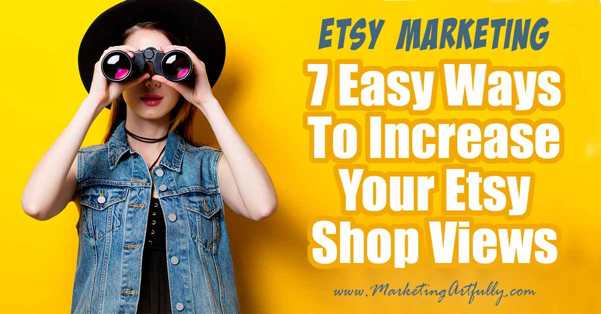 ce6b83fe695df 7 Easy Tips For Increasing Your Views In Etsy