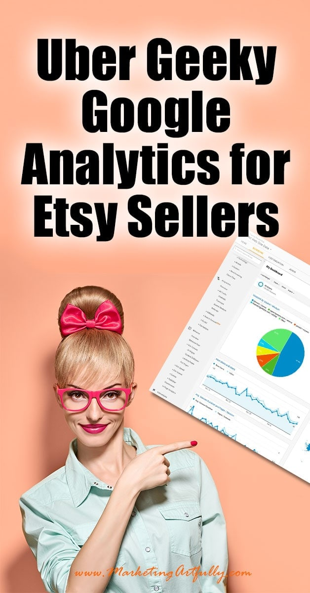 Uber Geeky Google Analytics for Etsy Sellers... Today's post is uber geeky and only for Etsy sellers who want to dink around in Google Analytics, figuring out data that will help to grow your store! I say this because if you just want facts (how many views, purchases and favorites, you can use the stats in your Etsy store to accomplish quite a bit!)