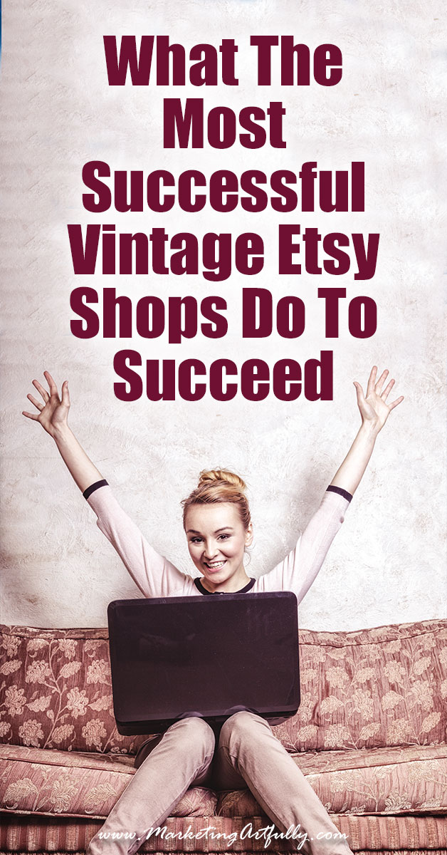 What The Most Successful Vintage Etsy Shops Do To Succeed | If you are an Etsy shop owner, you probably would love to know what the most successful vintage Etsy shops do to succeed. As this is also super interesting to me, I thought that I would do bunch of research to see what we could find out.
