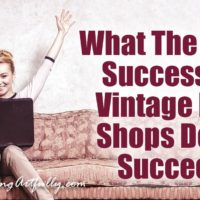 What The Most Successful Vintage Etsy Shops Do To Succeed