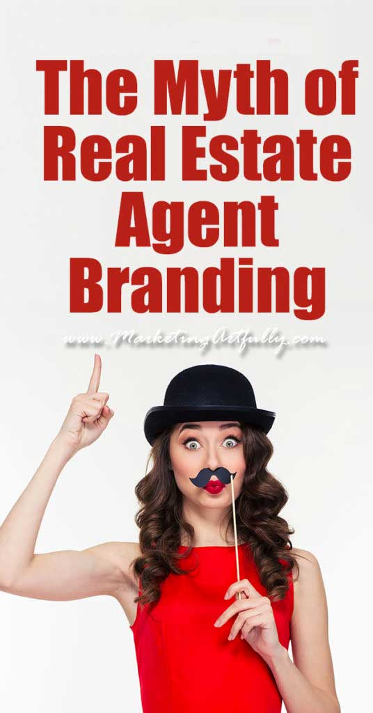 The Myth of Real Estate Agent Branding | Real Estate Marketing...This one is for my real estate marketing peeps! Please stop buying into the idea that you have to have real estate agent branding to have a successful business. I spend A LOT of time with real estate agents and often they want to talk with me about their branding.