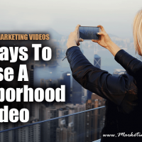 Real Estate Farming Videos - 16 Ways To Use A Neighborhood Video
