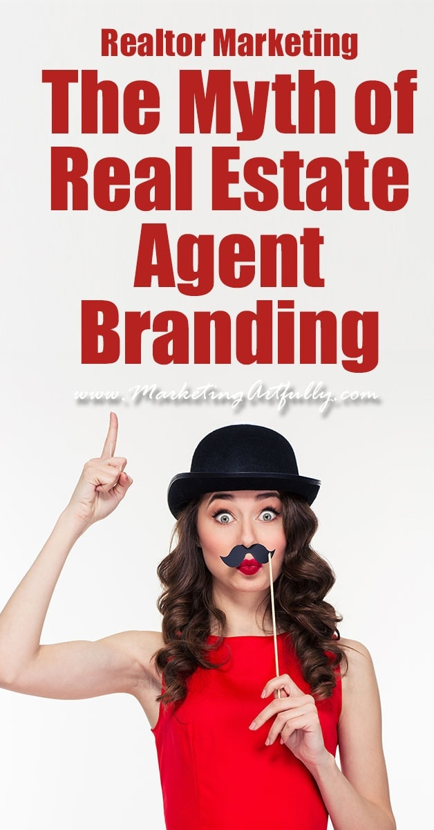 The Myth of Real Estate Branding - Realtor Marketing