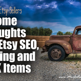 Vintage Etsy Sellers…. Some Thoughts About Etsy SEO, Sourcing and OOAK Items
