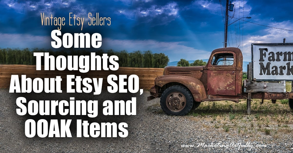 Vintage Etsy Sellers.... Some Thoughts About Etsy SEO, Sourcing and OOAK Items