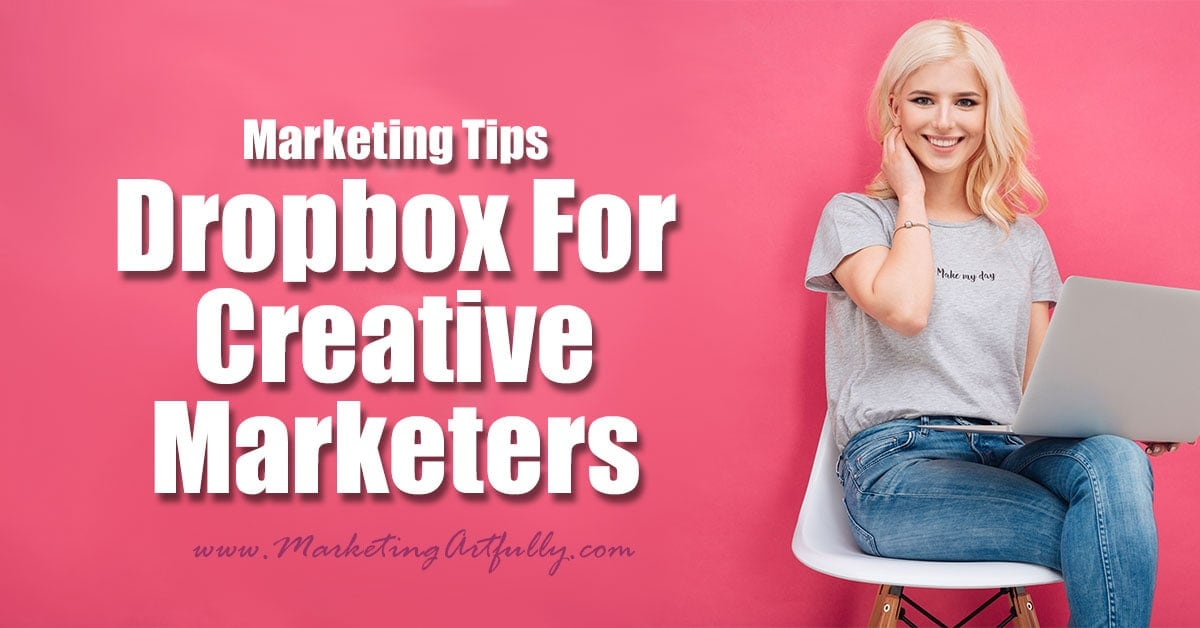 Dropbox For Creative Marketers | Marketing Tips... I get a lot of questions about how I am using Dropbox with my team. Or rather I get questions about how the heck to move all those big files, keep track of client work and find our internal marketing pieces easily.