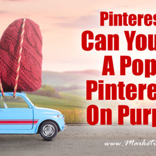 Can You Make A Popular Pinterest Pin On Purpose? – Pinterest Tips