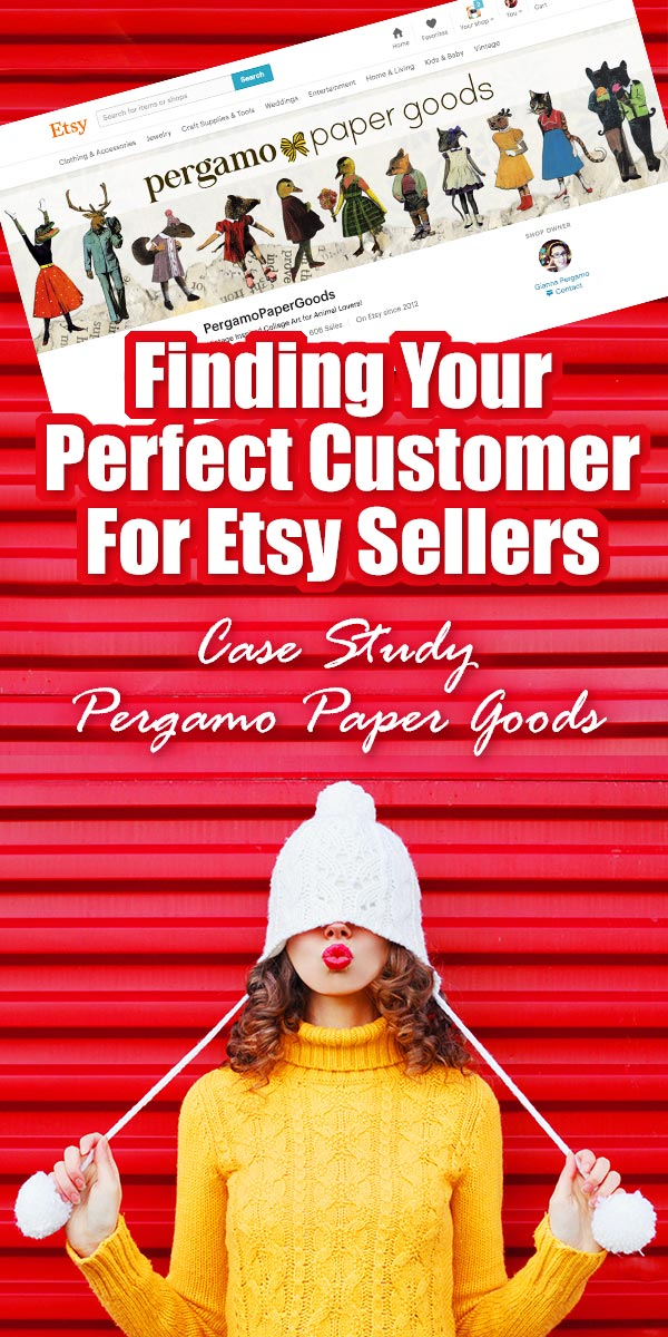 Finding Your Perfect Customer For Etsy Sellers - Case Study Pergamo Paper Goods... Today's post is a case study of how Esty sellers can find their perfect customers. Having just done a workshop last week, I was thrilled to hear that one of the big questions was making sure that the sellers knew who was most likely to buy their products.