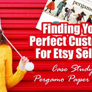 Finding Your Perfect Customer For Etsy Sellers - Case Study Pergamo Paper Goods