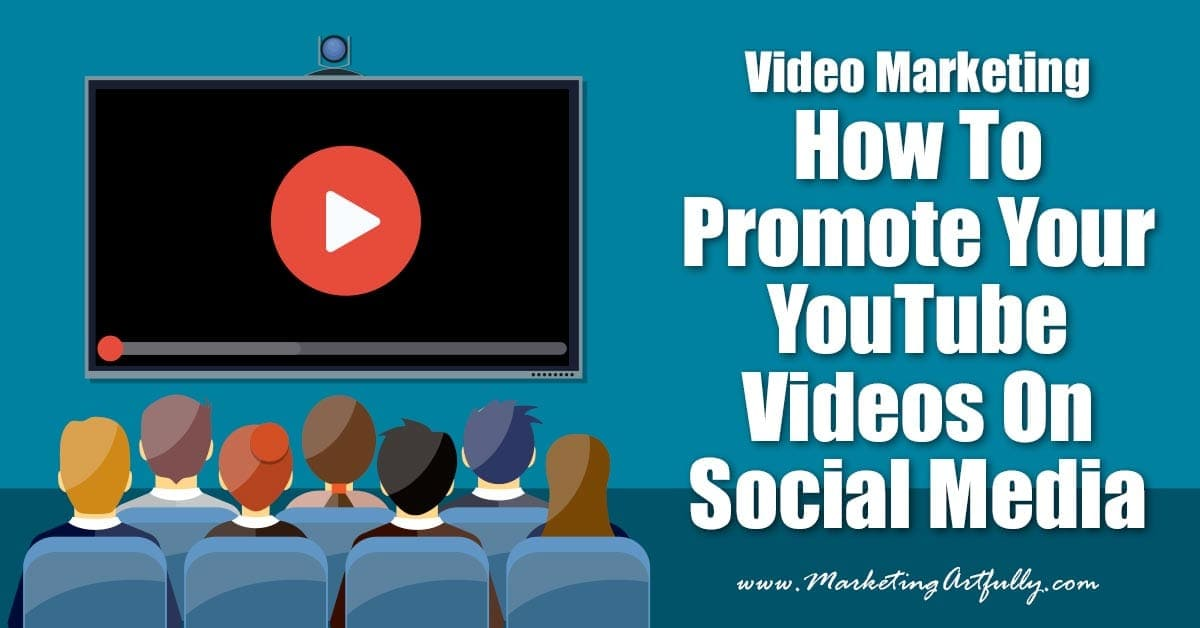 How To Promote Your YouTube Videos On Social Media | Video Marketing