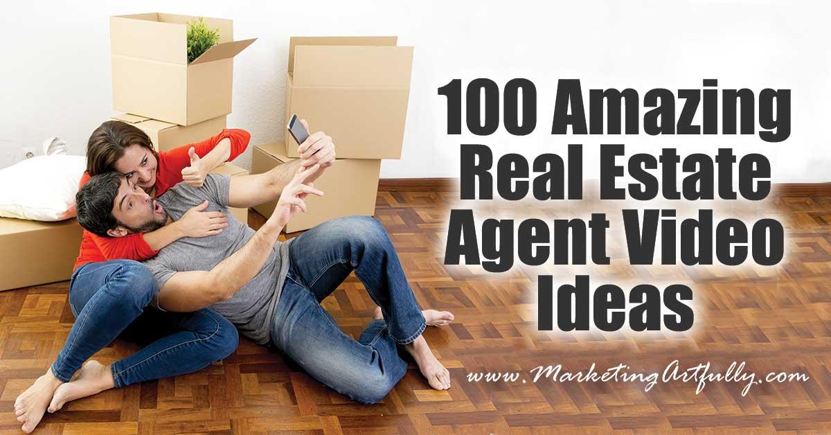 100 (Plus) Amazing Real Estate Agent Video Ideas