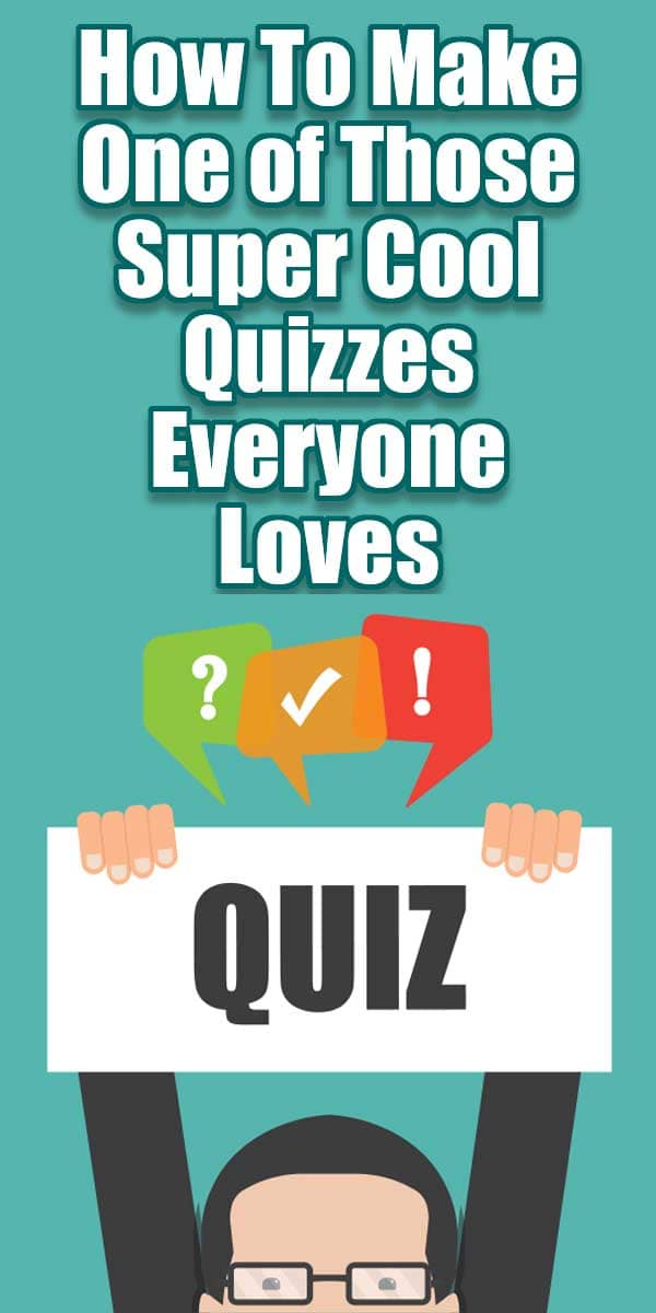 How To Make One of Those Super Cool Quizzes Everyone Loves ... If you are any kind of marketer at all you have to be thinking (like I am), there must be some way to use those super cool quizzes that are all over the internet to sell something to someone!