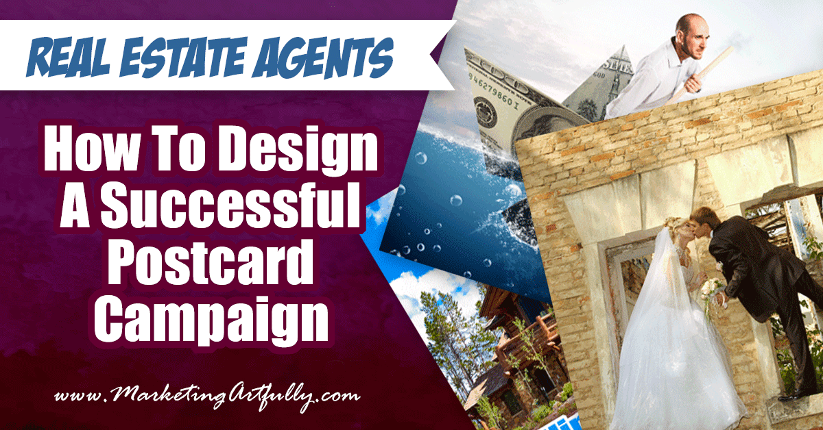 Real Estate Agents- How to Design A Successful Postcard Campaign