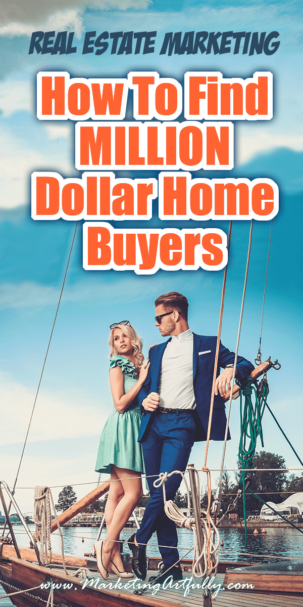 How To Find Million Dollar Home Buyers - Real Estate Marketing