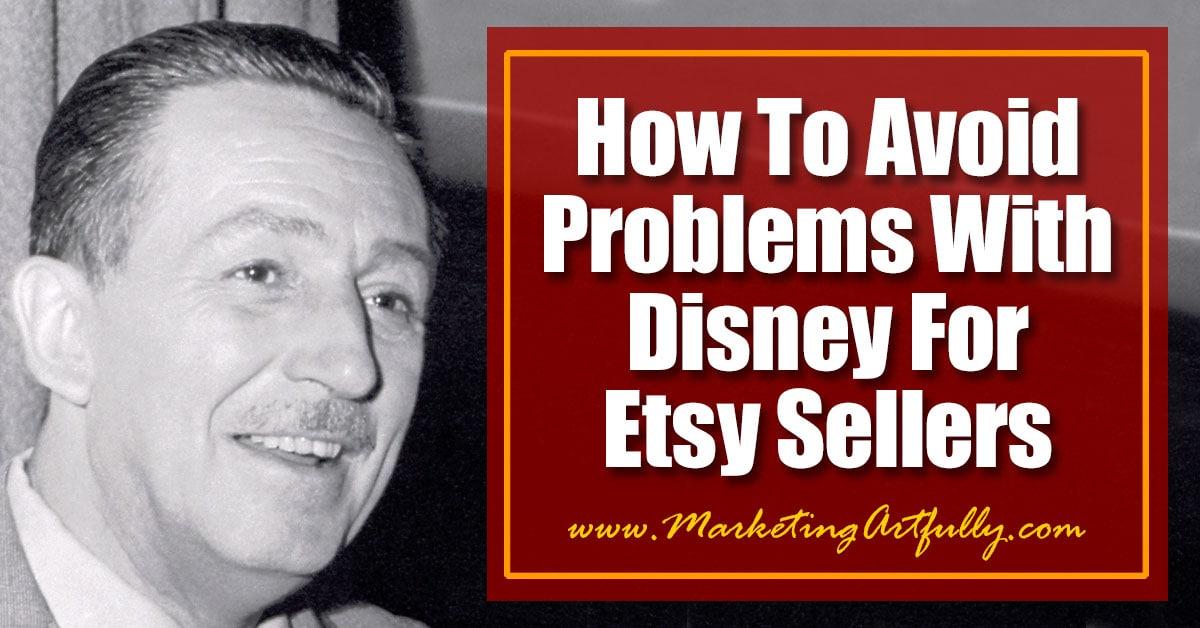 How To Avoid Problems With Disney Copyright For Etsy Sellers