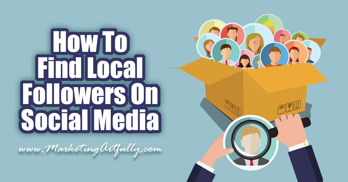 How To Find Local Followers On Social Media