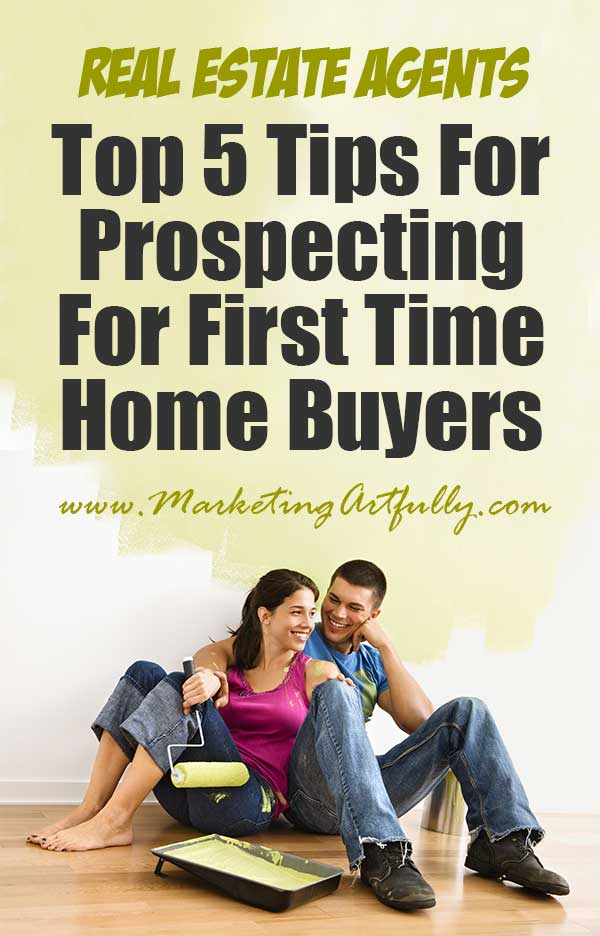 Top 5 Tips For Prospecting For First Time Home Buyers... If you are a team owner who needs leads for your agents, a newer agent or just love working with first time homebuyers, you are in luck! They are probably the easiest types of people to prospect for in real estate!