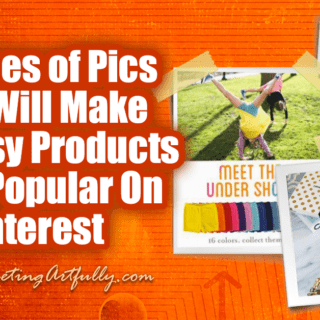 10 Types of Pics That Will Make Your Etsy Product Photography More Popular On Pinterest