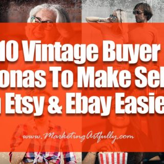 10 Vintage Buyer Personas To Make Selling On Etsy and Ebay Easier! .. The range of buyers can be anywhere from a little old lady trying to relive her childhood to a young hipster who is trying to be cutting edge cool!