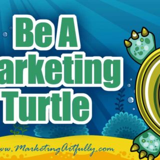Be A Marketing Turtle – A Super Easy Marketing Plan
