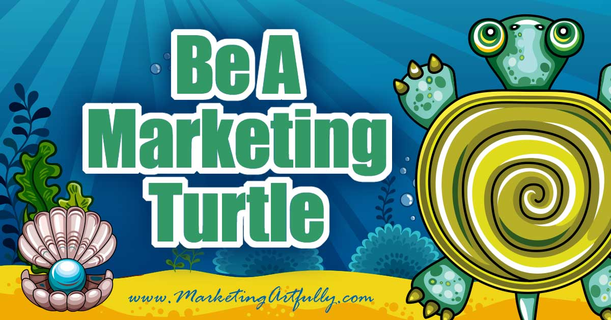 "Be A Marketing Turtle - A Super Easy Marketing Plan... Today's post is for everyone who is busy and cannot stand to hear about one more ""cool"" or ""hip"" or ""cutting edge"" marketing idea! I want to be super boring and explain why I am a Marketing Turtle and how this easy marketing plan that works for me!"