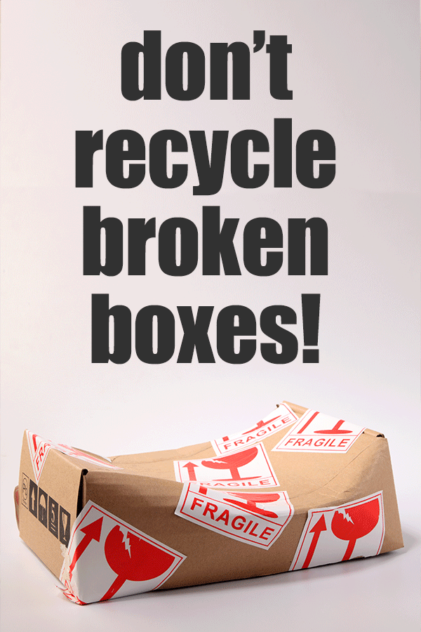 Don't Recycle Broken Boxes