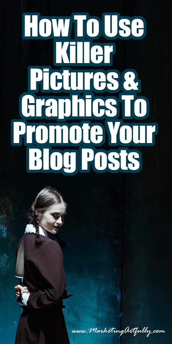 How To Use Killer Pictures & Graphics To Promote Your Blog Posts ... I love making pretty pictures for my blog! And have done for a while, but they have never been more important than they are today.