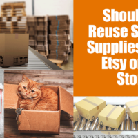 Reusing Shipping Supplies For Etsy or Ebay | Tacky or Cost Effective?