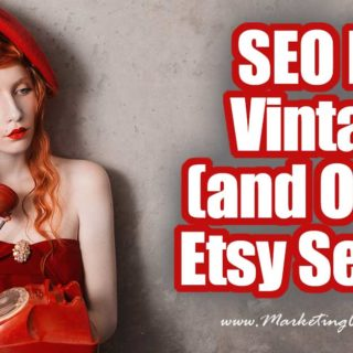 SEO For Vintage (and OOAK) Etsy Sellers