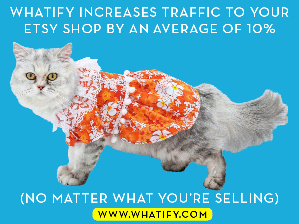 Whatify - Automated photo testing for Etsy sellers, proven to increase traffic by 10%