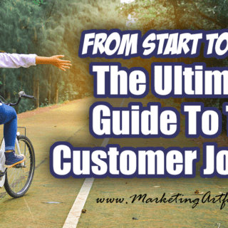 From Start To Sale! The Ultimate Guide To The Customer Journey