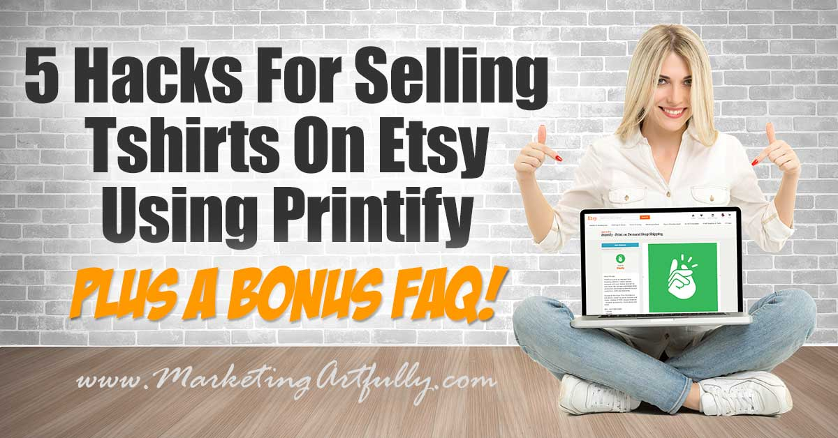 5 hacks for selling tshirts on etsy using printify business for Selling shirts on etsy