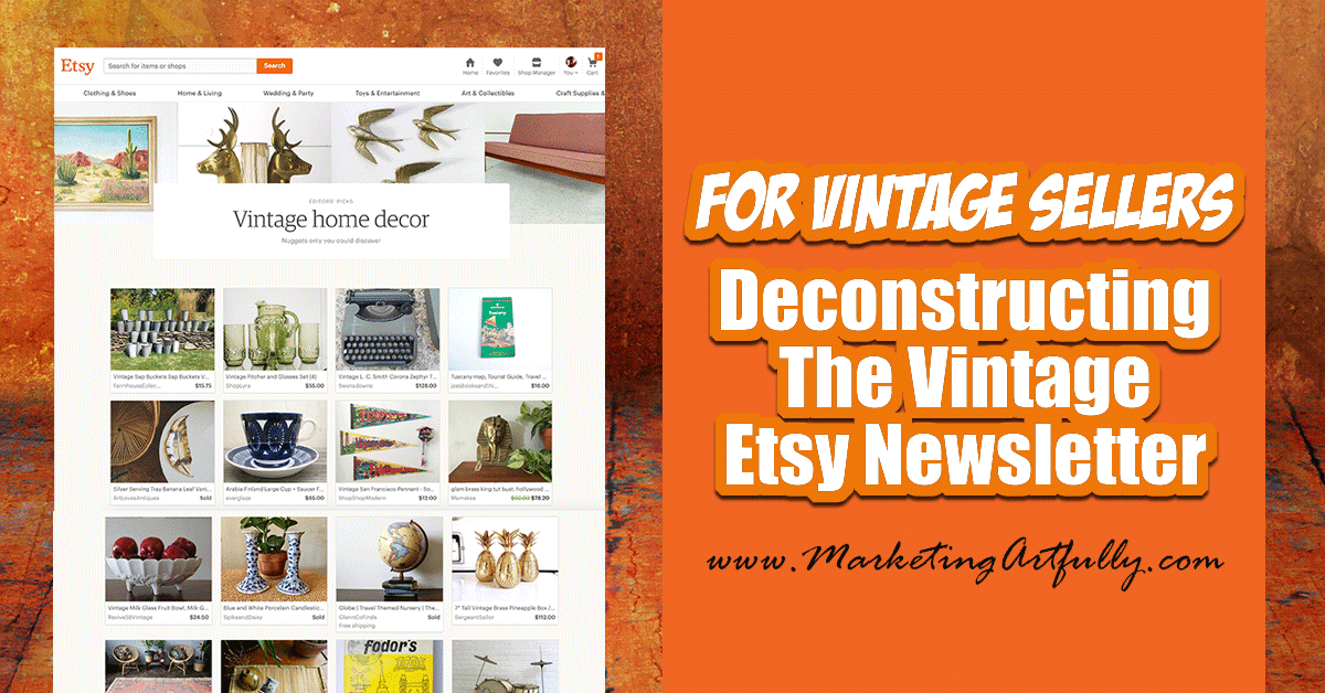 Deconstructing The Etsy Vintage Seller Newsletter... It Is Fascinating When  A Company You
