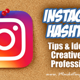 Instagram Hashtags... Tips and Ideas For Creatives and Professionals.