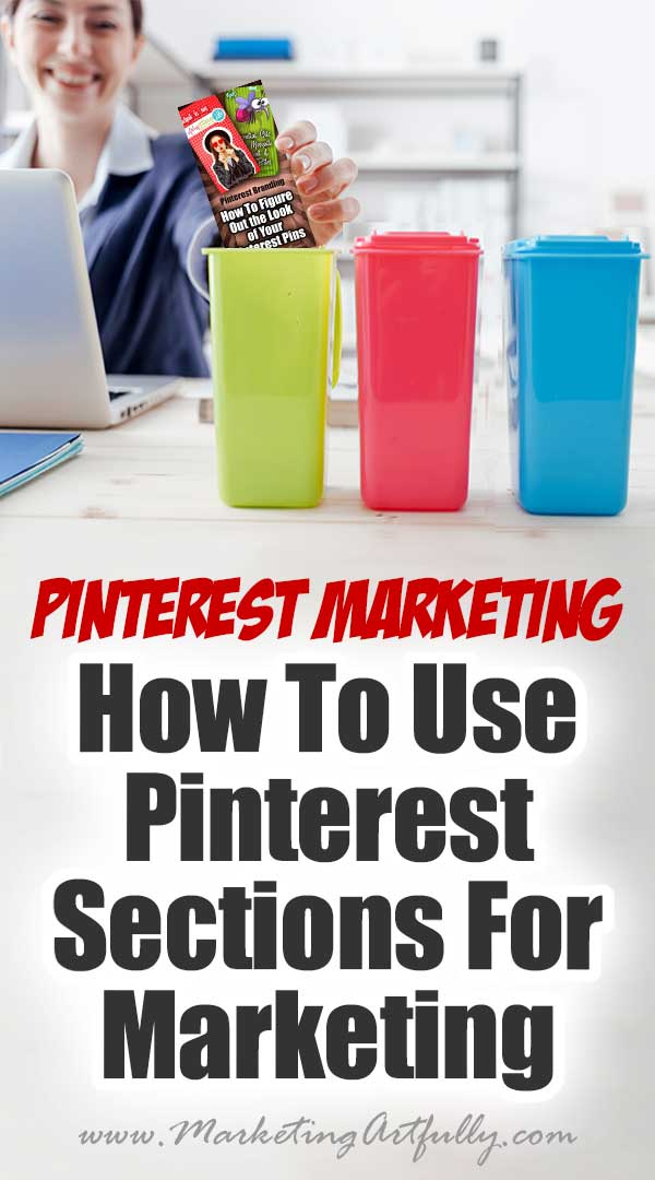 "Pinterest New Sections Feature | Pinterest Marketing ...  I went into Pinterest today to see one of my boards and there was new little button called ""Add Section"". Being all brave I thought, what the heck, I will go ahead and add one called ""Etsy Marketing"" to my main Marketing Artfully board that has all my pins from everywhere on it!"
