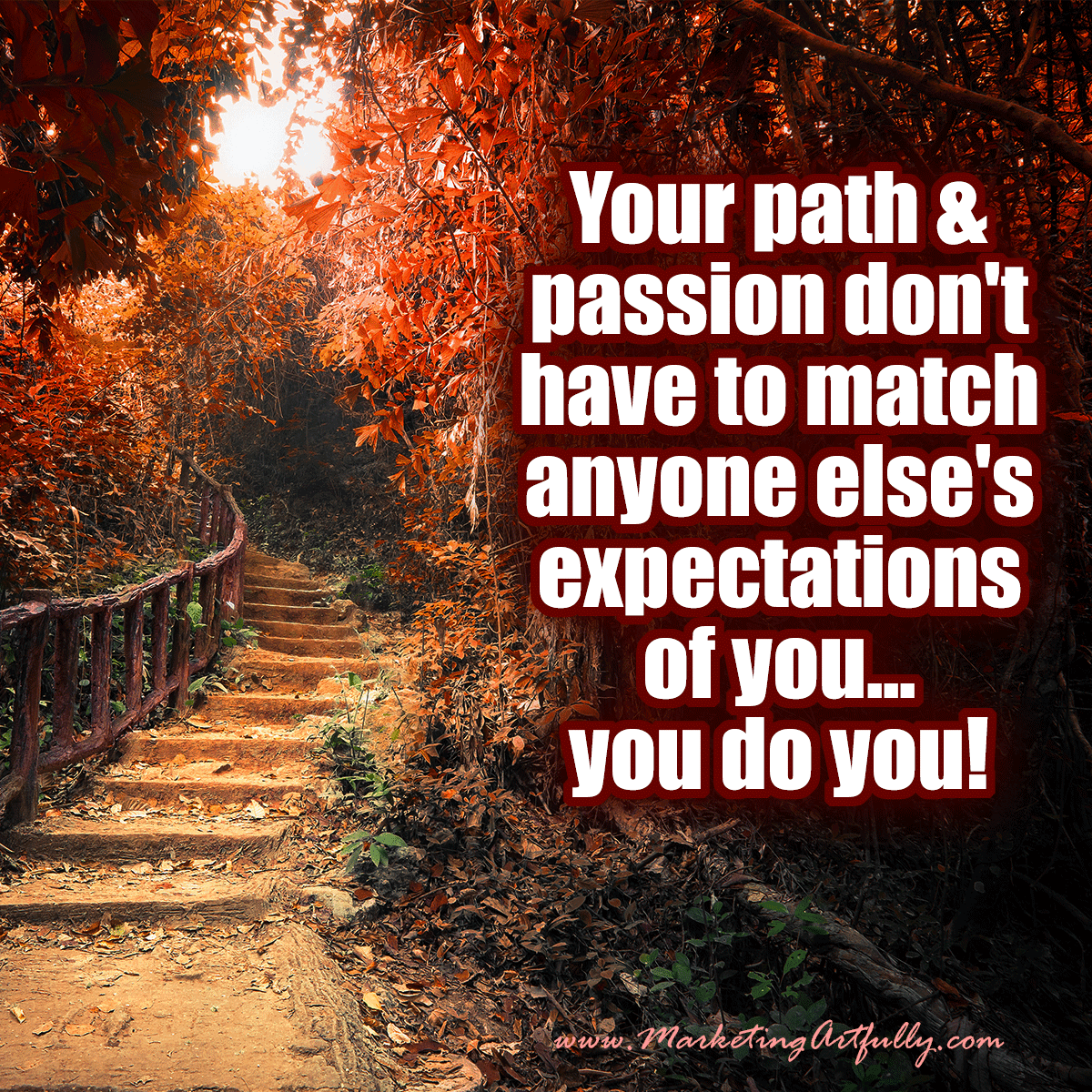Your path and passion don't have to match anyone else's expectations of you... you do you! #quotes #markeitngartfully
