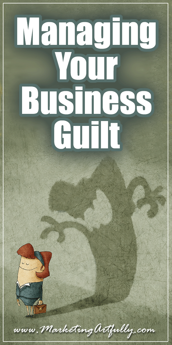 Managing Your Business Guilt... Maybe there are some happy-go-lucky entrepreneurs who do not feel overwhelming guilt and shame for at least a part of each day in their business, but I haven't talked to them yet. Owning a small business means that you are the final word, the final line of defense against chaos and madness all around you.
