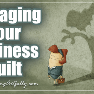 Maybe there are some happy-go-lucky entrepreneurs who do not feel overwhelming guilt and shame for at least a part of each day in their business, but I haven't talked to them yet. Owning a small business means that you are the final word, the final line of defense against chaos and madness all around you.