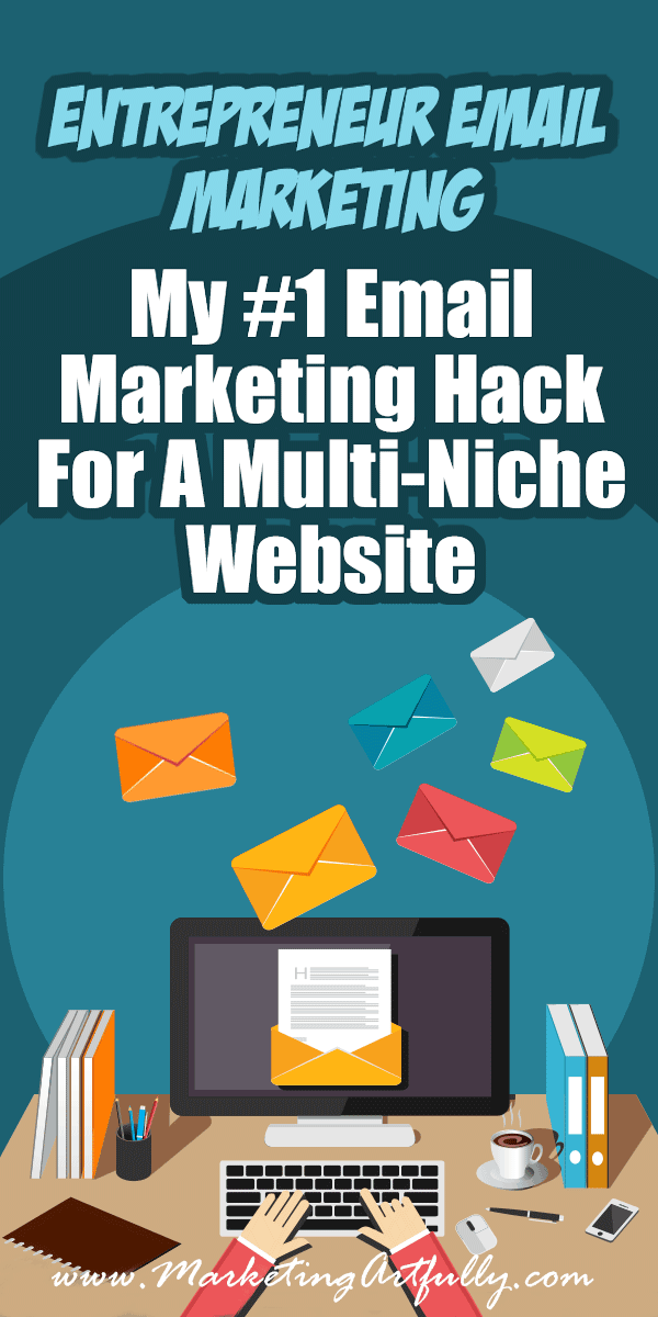 My #1 Email Marketing Hack For My Multi-Niche Website | Entrepreneur Email Marketing... If you are freaking out about your entrepreneur email marketing efforts because you don't want to bombard your readers, this post is for you! Tips & Ideas for how to have a great email marketing plan!