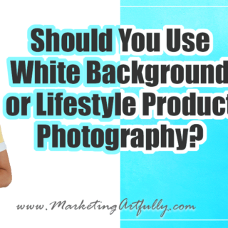 Should You Use White Background or Lifestyle Product Photography?
