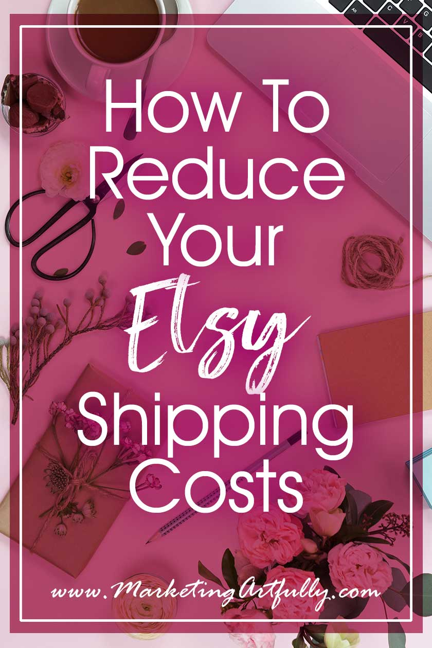 How To Reduce Your Etsy Shipping Costs.. All my best tips and ideas for reducing shipping costs. As an Etsy seller I know that one of the largest costs any etsy shop owner has.