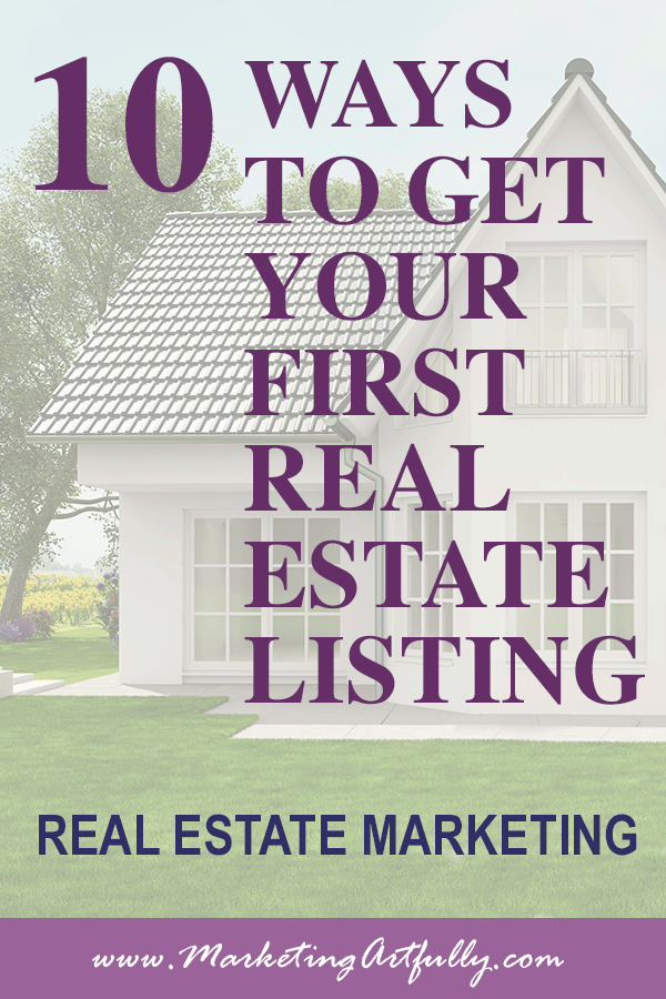 10 Ways To Get Your First Real Estate Listing
