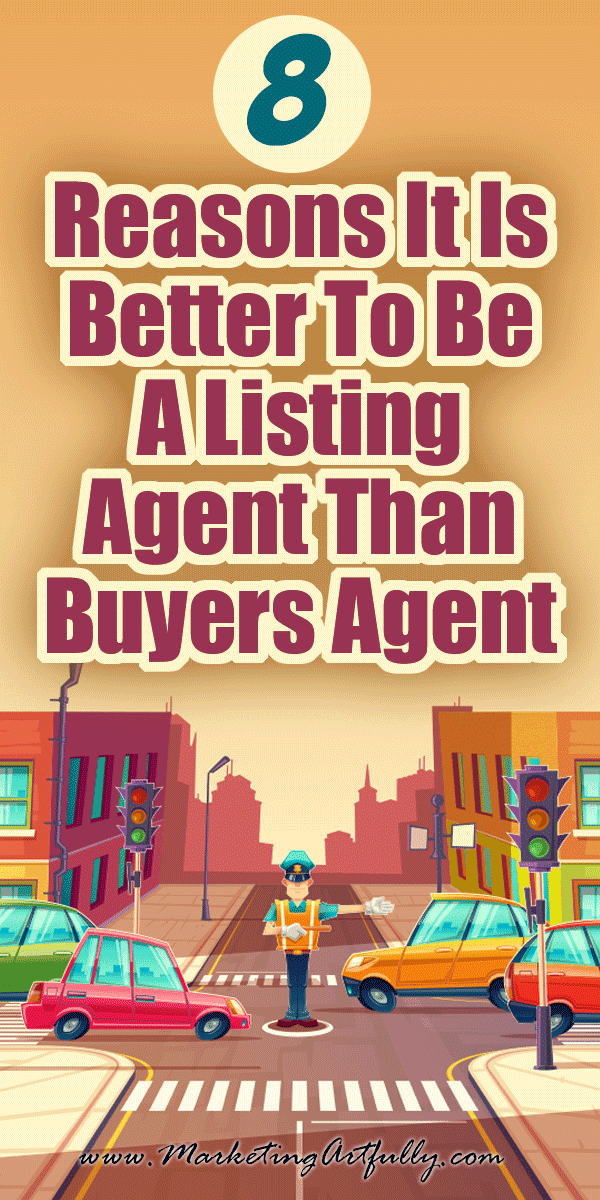8 Reasons It Is Better To Be A Listing Agent Than Buyers Agent...If you are just getting started as a real estate agent, you may be wondering whether you should focus on being a listing agent or a buyers agent. Here are my top 8 reasons for choosing to be a sellers agent! Real estate marketing ideas, tips and tricks.