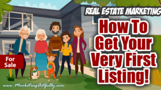 10 Ways To Get Your First Listing Client!…. Real Estate Marketing