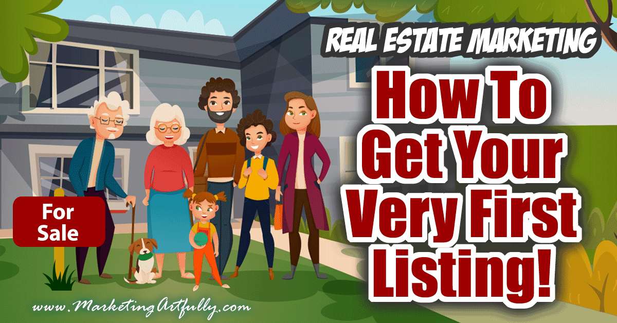 how to find your first listing client real estate marketing