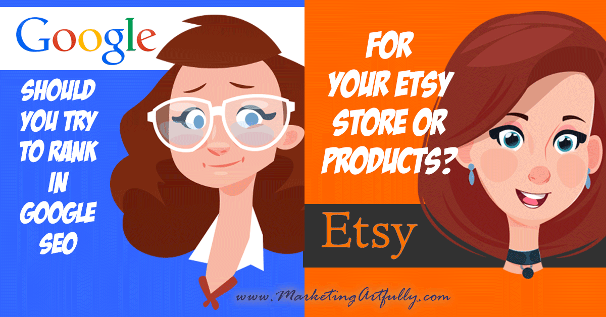 Should You Try To Rank In Google SEO For Your Etsy Store or Products?
