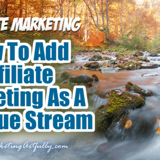 How To Add Affiliate Marketing As A Revenue Stream