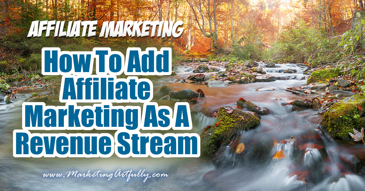 Main post photo, picture of a stream with affiliate marketing superimposed.
